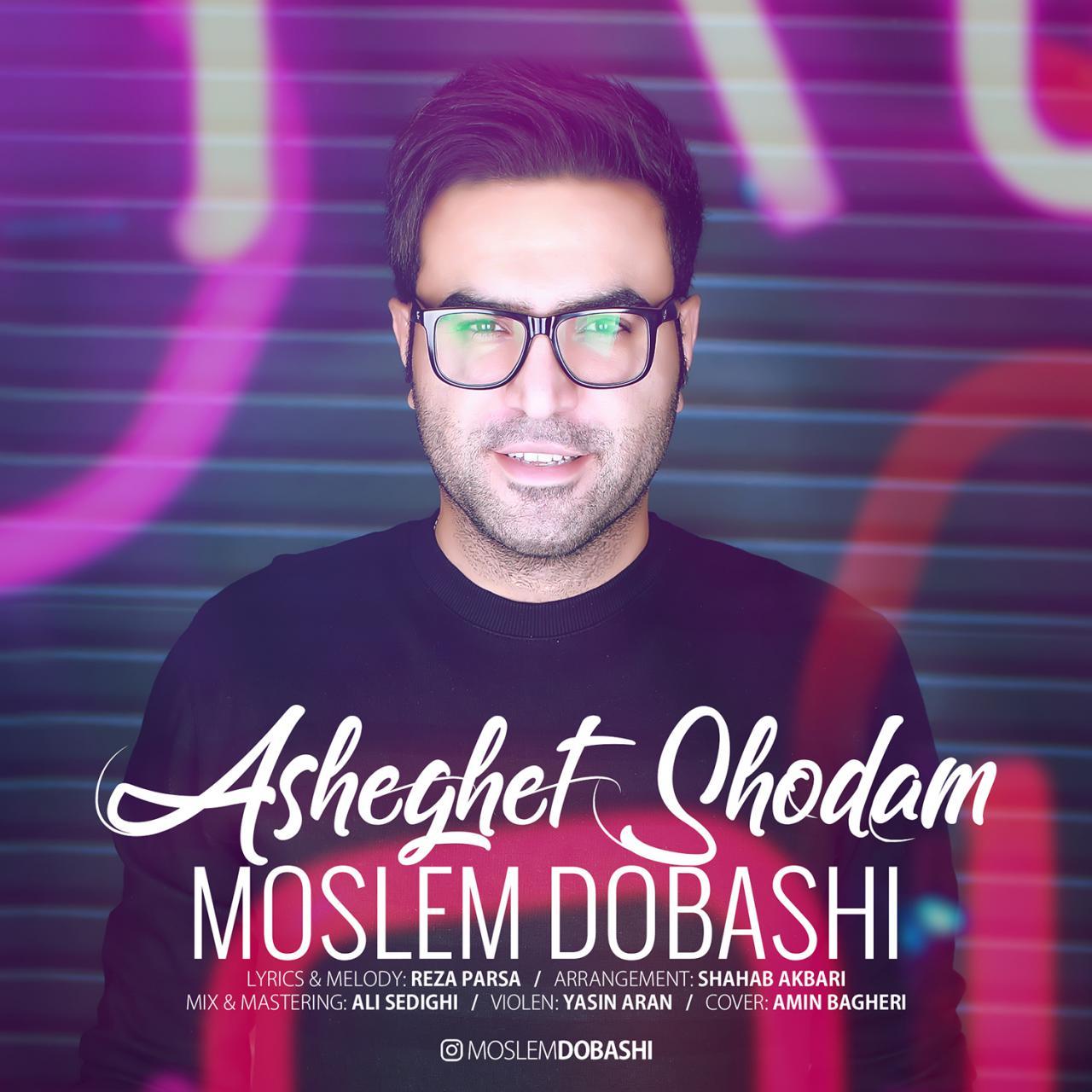 مسلم دوباشی عاشقت شدم Moslem Dobashi Asheghet Shodam
