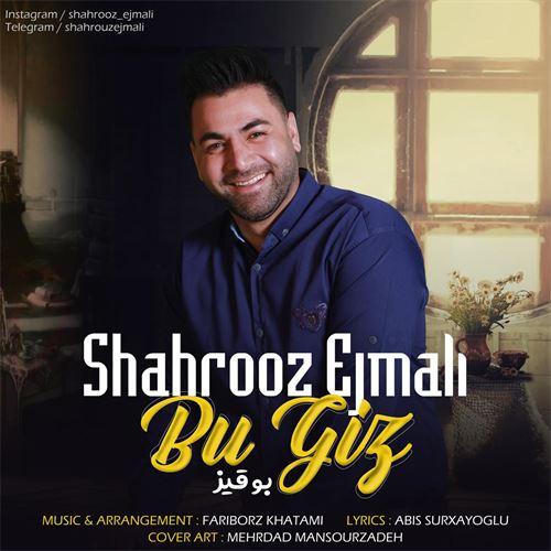 شاد آذری شهروز اجمالی بو قیز Shahrooz Ejmali bu Giz
