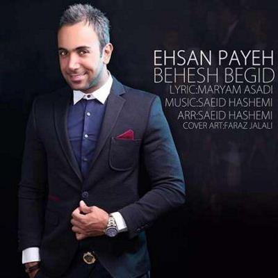 Ehsan-Payeh-Behesh-Begid